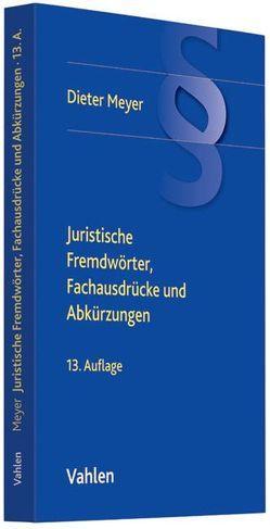 Juristische Fremdwörter, Fachausdrücke und Abkürzungen von Meyer,  Dieter, Meyer,  Jens, Simon,  Jürgen