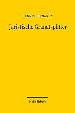 Juristische Granatsplitter von Lennartz,  Jannis