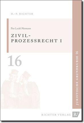 Juristische Grundkurse / Band 16 – Zivilprozessrecht 1 von Leckl,  Piet