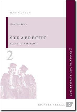 Juristische Grundkurse / Band 2 – Strafrecht, Allgemeiner Teil 1 von Richter,  Hans P