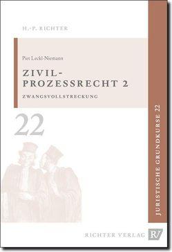 Juristische Grundkurse / Band 22 – Zivilprozessrecht 2 von Leckl,  Piet