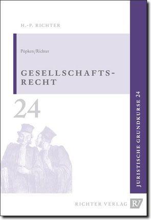 Juristische Grundkurse / Band 24 – Gesellschaftsrecht von Pöpken,  Kai, Richter,  Hans P