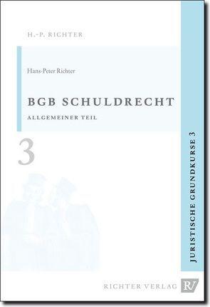 Juristische Grundkurse / Band 3 – Schuldrecht, Allgemeiner Teil von Richter,  Hans P