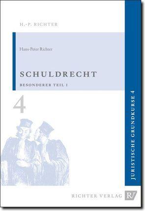 Juristische Grundkurse / Band 4 – Schuldrecht, Besonderer Teil 1 von Richter,  Hans P
