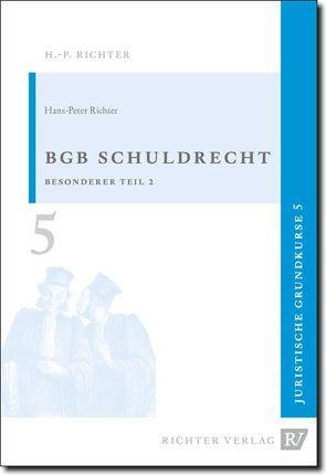 Juristische Grundkurse / Band 5 – Schuldrecht, Besonderer Teil 2 von Richter,  Hans P