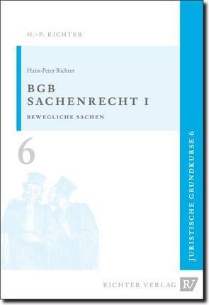 Juristische Grundkurse / Band 6 – Sachenrecht 1 von Richter,  Hans P