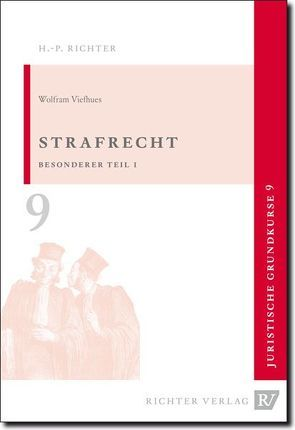 Juristische Grundkurse / Band 9 – Strafrecht, Besonderer Teil 1 von Viefhues,  Wolfram