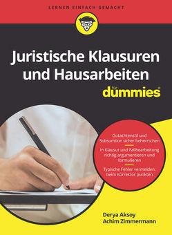 Juristische Klausuren und Hausarbeiten für Dummies von Aksoy,  Derya, Zimmermann,  Achim