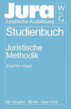 Juristische Methodik von Vogel,  Joachim
