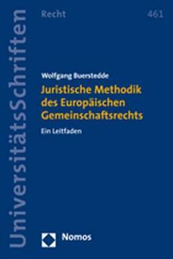 Juristische Methodik des Europäischen Gemeinschaftsrechts von Buerstedde,  Wolfgang