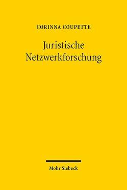 Juristische Netzwerkforschung von Coupette,  Corinna