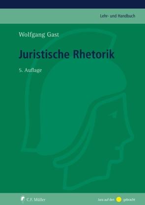 Juristische Rhetorik von Gast,  Wolfgang