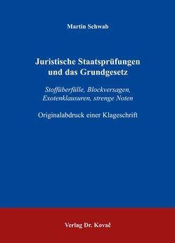 Juristische Staatsprüfungen und das Grundgesetz von Schwab,  Martin