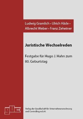 Juristische Wechselreden von Gramlich,  Ludwig, Häde,  Ulrich, Weber,  Albrecht, Zehetner,  Franz
