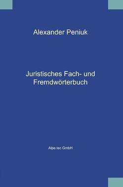 Juristisches Fach- und Fremdwörterbuch von Peniuk,  Alexander