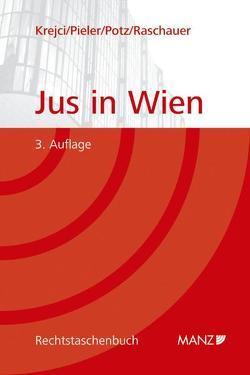 Jus in Wien von Krejci,  Heinz, Pieler,  Peter, Potz,  Richard, Raschauer,  Bernhard