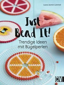 Just Bead It! von Lammel,  Laura Jasmin