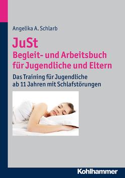 JuSt – Begleit- und Arbeitsbuch für Jugendliche und Eltern von Schlarb,  Angelika