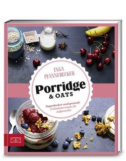 Just Delicious – Porridge & Oats von Pfannebecker,  Inga