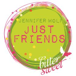 Just Friends von Wolf,  Jennifer