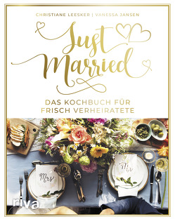 Just married – Das Kochbuch für frisch Verheiratete von Jansen,  Vanessa, Leesker,  Christiane