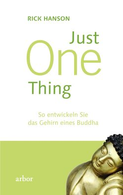 Just One thing von Hanson,  Rick, Kauschke,  Mike