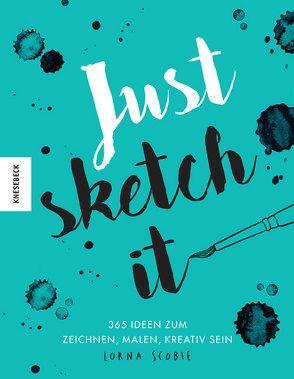 Just sketch it! von Schnappinger,  Christine, Scobie,  Lorna