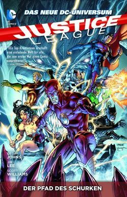 Justice League von Banning,  Matt, D`Anda,  Carlos, Finch,  David, Garner,  Alex, Glapion,  Jonathan, Ha,  Gene, Hope,  Sandra, Hunter,  Rob, Irwin,  Mark, Johns,  Geoff, Lee,  Jim, Prado,  Joe, Reis,  Ivan, Rocafort,  Kenneth, Scott,  Trevor, van Sciver,  Ethan, Weems,  Joe, Williams,  Scott