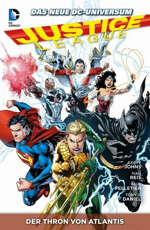 Justice League von Albert,  Oclair, Banning,  Matt, Daniel,  Tony, Florea,  Sandu, Friend,  Richard, Heiss,  Christian, Hennessy,  Andrew, Johns,  Geoff, Kesel,  Karl, Lemire,  Jeff, Parsons,  Sean, Pelletier,  Paul, Prado,  Joe, Reis,  Ivan, Thibert,  Art, Walker,  Brad
