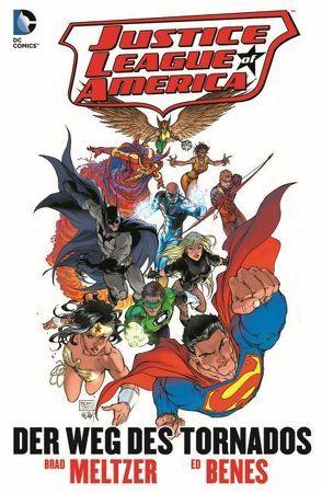 Justice League of America: Der Weg des Tornados von Benes,  Ed, Meltzer,  Brad