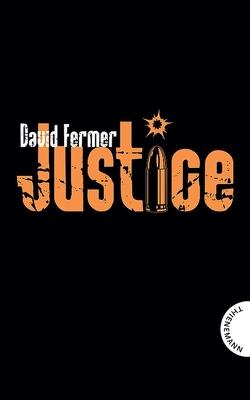Justice von Fermer,  David, Frank Niedertubbesing,  init
