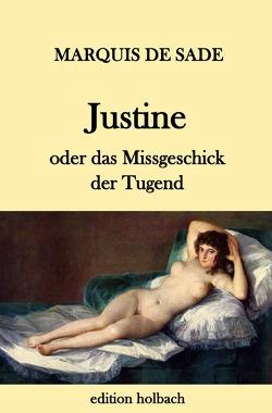 Justine oder das Missgeschick der Tugend von de Sade,  Marquis