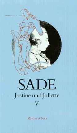 Justine und Juliette von de Sade,  Donatien Alphonse François, Masson,  André, Pfister,  Michael, Zweifel,  Stefan