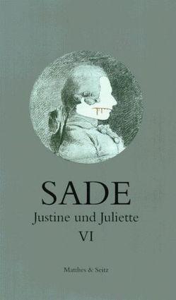 Justine und Juliette von de Sade,  Donatien Alphonse François, Pfister,  Michael, Sarmento,  Juliâo, Zweifel,  Stefan