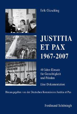 JUSTITIA ET PAX 1967-2007 von Gieseking,  Erik