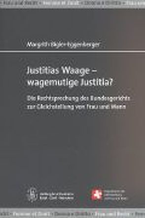 Justitias Waage — wagemutige Justitia? von Bigler-Eggenberger,  Margrith