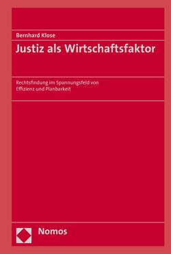 Justiz als Wirtschaftsfaktor von Klose,  Bernhard