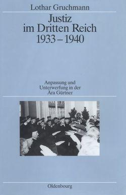 Justiz im Dritten Reich 1933-1940 von Gruchmann,  Lothar