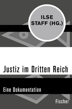 Justiz im Dritten Reich von Staff,  Ilse