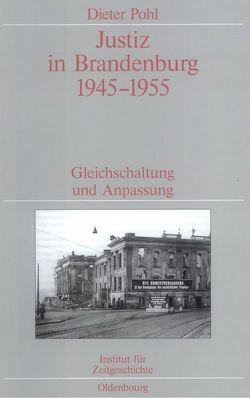 Justiz in Brandenburg 1945-1955 von Pohl,  Dieter
