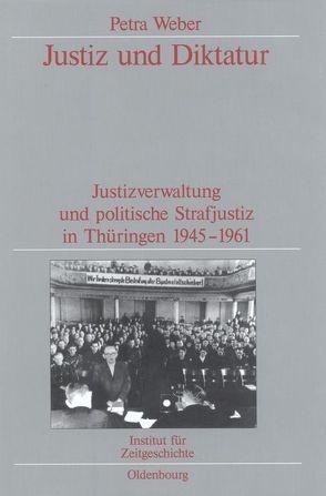Justiz und Diktatur von Weber,  Petra