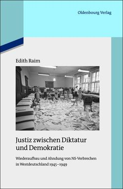 Justiz zwischen Diktatur und Demokratie von Raim,  Edith