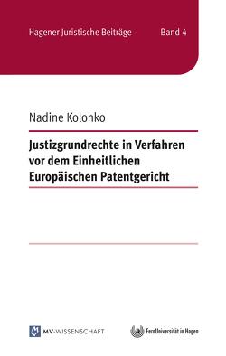 Justizgrundrechte in Verfahren vor dem Einheitlichen Europäischen Patentgericht von Kolonko,  Nadine