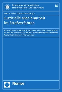 Justizielle Medienarbeit im Strafverfahren von Esser,  Robert, Zöller,  Mark A.