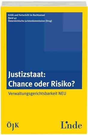 Justizstaat – Chancen oder Risiko von Juristenkommission,  Österreichische