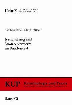 Justizvollzug und Strafrechtsreform im Bundesstaat von Dessecker,  Axel, Egg,  Rudolf
