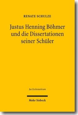 Justus Henning Böhmer und die Dissertationen seiner Schüler von Schulze,  Renate