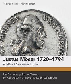 Justus Möser 1720-1794. Aufklärer, Staatsmann, Literat. von Heese,  Thorsten, Siemsen,  Martin