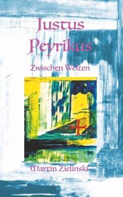 Justus Peyrikus von Zielinski,  Martin