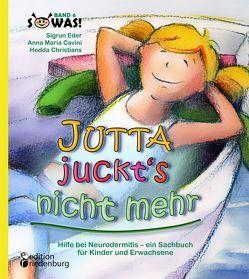 Jutta juckt's nicht mehr – Hilfe bei Neurodermitis – ein Sachbuch für Kinder und Erwachsene von Cavini,  Anna Maria, Christians,  Hedda, Eder,  Sigrun
